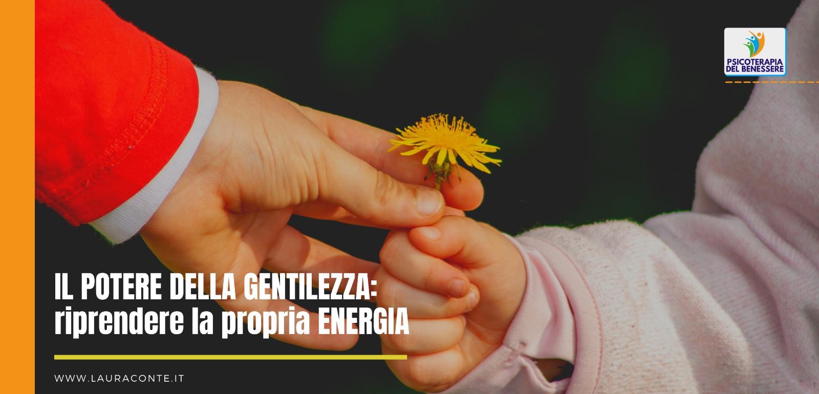Il potere della gentilezza: riprendere la propria energia