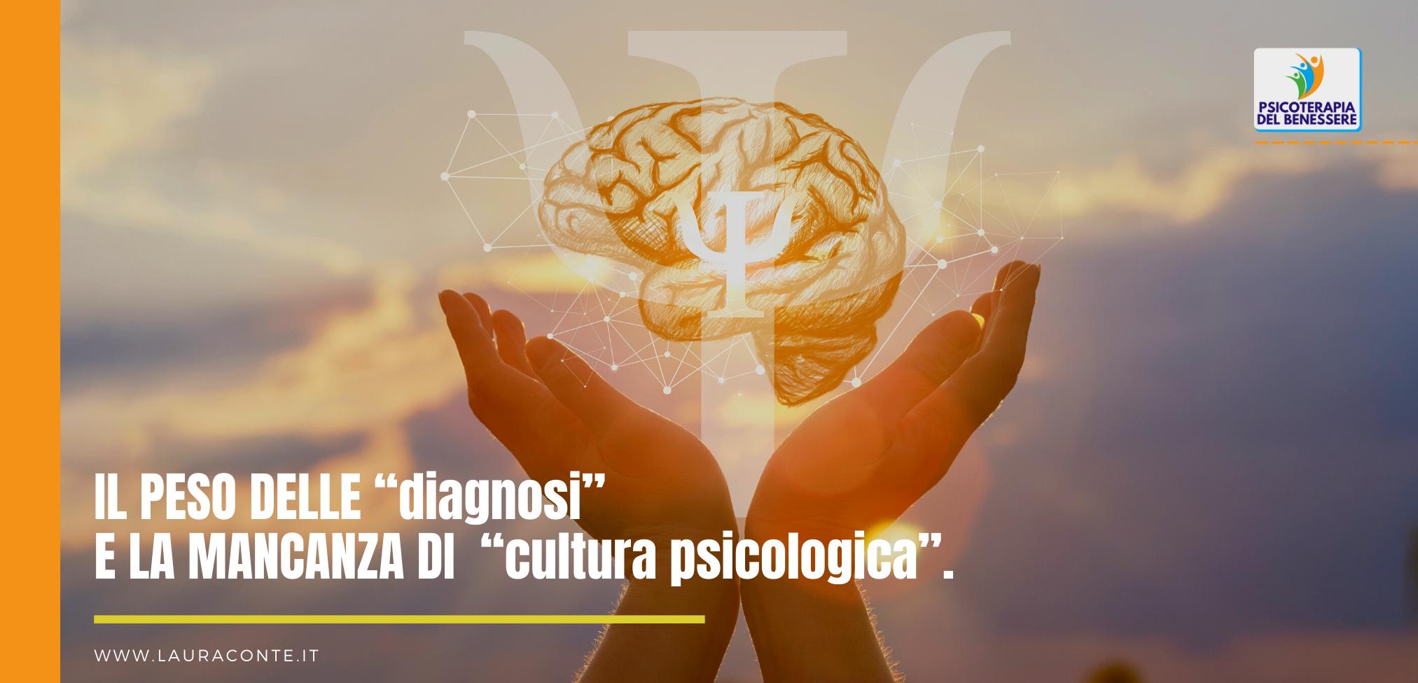 """Il peso delle """"diagnosi"""" e la mancanza di """"cultura psicologica"""""""